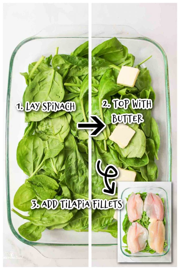 first 3 steps to make the tilapia dinner, add spinach to baking dish, top with butter, and then add tilapia fillets